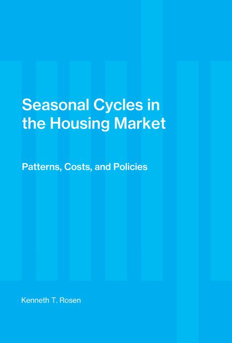 Seasonal cycles in the housing market by Kenneth T. Rosen