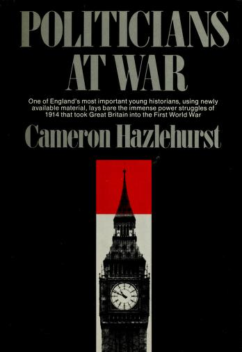 Cover of: Politicians at war, July 1914 to May 1915 | Cameron Hazlehurst
